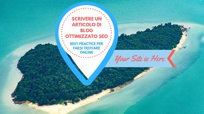 Come scrivere un articolo di blog ottimizzato seo best practice per farsi trovare online
