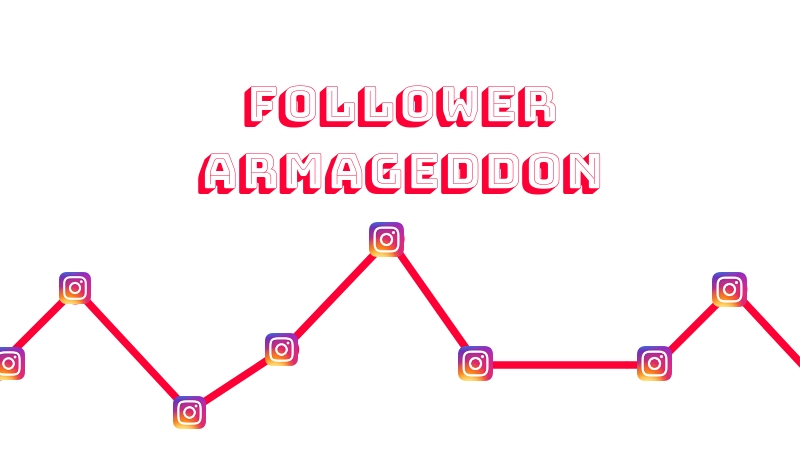 Follower Armageddon instagram