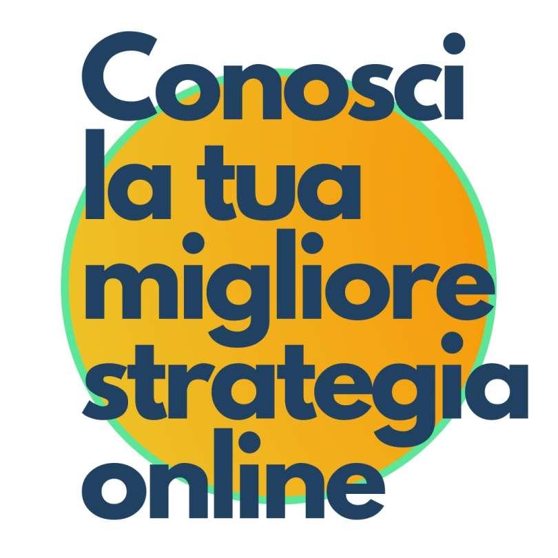 Conosci la tua migliore strategia online