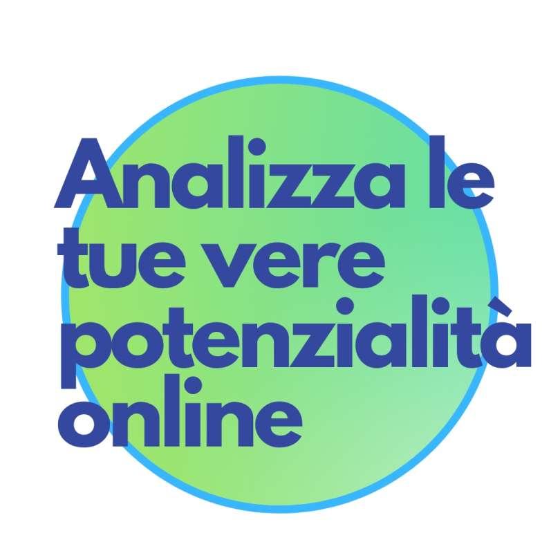 Digital Strategist analizza le tue vere potenzialità online
