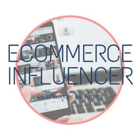eCommerce Influencer la specializzazione degli Influencer del futuro